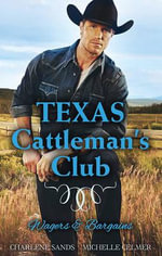 Texas Cattleman's Club : Wagers & Bargains/Texan's Wedding-Night Wager/the Oilman's Baby Bargain - Charlene Sands