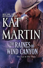 The Raines Of Wind Canyon : The Law & The Storm : Against The Law / Against The Storm - Kat Martin