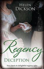 Regency Deception/Diamonds, Deception and the Debutante/Destitute on His Doorstep - Helen Dickson