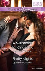 Forever Romance Duo/A Millionaire for Cinderella/Firefly Nights - Barbara Wallace