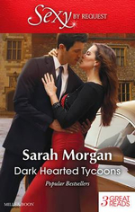 Dark-Hearted Tycoons : A Night of No Return / Sold to the Enemy / One Night...Nine-Month Scandal - Sarah Morgan