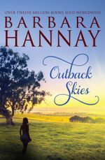 Outback Skies : Outback with the Boss / Outback Baby / A Bride at Birralee - Barbara Hannay