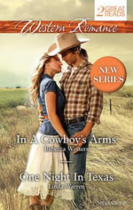 In A Cowboy's Arms / One Night in Texas - Rebecca Winters
