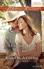 A Cowboy's Heart / Kissed By A Cowboy : Western Romance Duo - Rebecca Winters