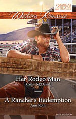Her Rodeo Man / A Rancher's Redemption : Western Romance Duo - Cathy McDavid