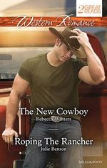 Western Romance Duo/the New Cowboy/Roping the Rancher - Rebecca Winters