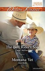 The Bull Rider's Son / Montana Vet : Western Romance Duo - Cathy McDavid