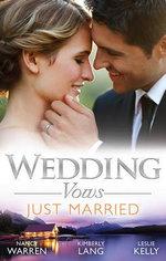 Wedding Vows : Just Married : The Ex Factor / What Happens in Vegas... / Another Wild Wedding Night - Nancy Warren