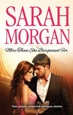 More Than She Bargained For : The Prince's Waitress Wife / Powerful Greek, Unworldly Wife - Sarah Morgan