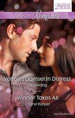 Forever Romance Duo/Vettori's Damsel in Distress/Winner Takes All - Liz Fielding