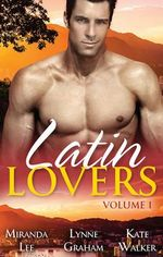 Latin Lovers : Volume 1/the Blackmailed Bridegroom/Damiano's Return/Her Secret Bridegroom - Miranda Lee