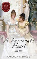 A Passionate Heart : To Kiss A Count / The Runaway Countess - Amanda McCabe
