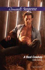 A Real Cowboy : Cowboys of Holiday Ranch Book 1 - Carla Cassidy