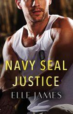 Navy Seal Justice : Covert Cowboys, Inc. Book 6 - Elle James