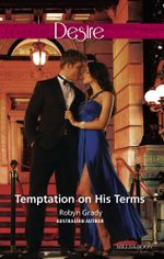 Temptation On His Terms : The Hunter Pact Book 2 - Robyn Grady