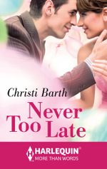 Never Too Late - Christi Barth