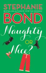 Naughty Or Nice? - Stephanie Bond