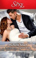 The Greek's Pregnant Bride : Society Weddings Book 2 - Michelle Smart