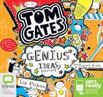 Genius Ideas (Mostly) (MP3) : Tom Gates #4 - Liz Pichon
