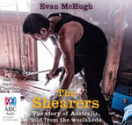 The Shearers:  : The Story of Australia, Told from the Woolsheds - Evan McHugh