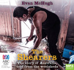 The Shearers:  : The story of Australia, told from the woolsheds (MP3) - Evan McHugh