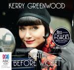 Death Before Wicket - TV Tie-in : Phryne Fisher mystery #10 - Kerry Greenwood