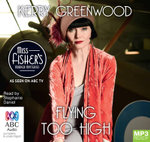 Flying Too High - TV Tie-In (MP3) : Phryne Fisher mystery #2 - Kerry Greenwood