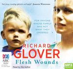 Flesh Wounds (MP3) - Richard Glover