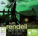 Not In The Flesh (MP3) : A chief inspector Wexford mystery #21 - Ruth Rendell