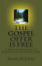 The Gospel Offer Is Free - David H J Gay