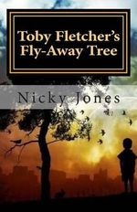Toby Fletcher's Fly-Away Tree : Book One: The Song-Shell Truths - Nicky Jones