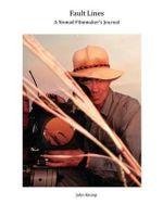 Fault Lines : A Nomad Filmmaker's Journal - John Knoop