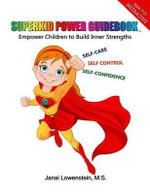 Superkid Power Guidebook : Empower Children to Build Inner Strengths - Janai Lowenstein