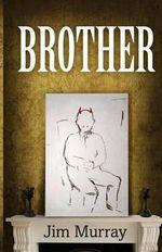 Brother - MR Jim Murray
