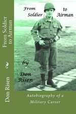 From Soldier to Airman - Don Risen