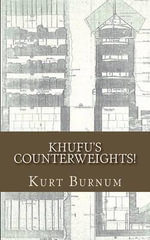 Khufu's Counterweights! : Building Pyramids Through Documentaries! - MR Kurt Russell Burnum