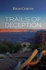 Trails of Deception : Another Manny Rivera Mystery - Rich Curtin