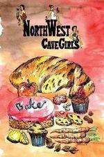 Northwest Cavegirls Bake : Creating Paleo/Primal, Gluten-Free, Dairy-Free Treats with Almond and Coconut Flour - Angie Hancock