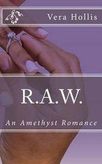 R.A.W. : An Amethyst Romances - Vera Hollis