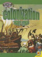Colonization : 1607-1760 - Megan Kopp
