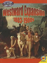 Westward Expansion : 1813-1900 - Steve Goldsworthy