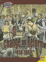Change and Reform : 1814-1860 - Jack Zayarny