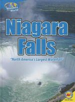 Niagara Falls : North America's Largest Waterfall - Steve Goldsworthy