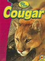 Cougar : Big Cats - Tatiana Tomljanovic