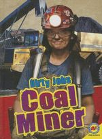 Coal Miner : Dirty Jobs (Av2) - Pamela McDowell