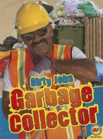Garbage Collector : Dirty Jobs (Av2) - Jack Zayarny