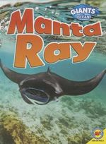 Manta Ray : Giants of the Ocean - Pamela McDowell
