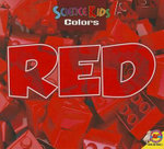 Red : Science Kids: Colors - Pamela McDowell