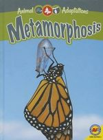 Metamorphosis : Animal Adaptations - Jack Zayarny