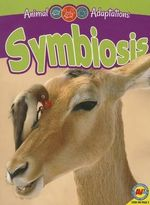 Symbiosis : Animal Adaptations - Jack Zayarny